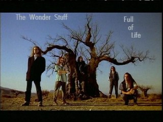 The Wonder Stuff - Full Of Life (Happy Now)