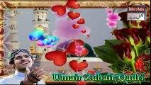 Best Naat  Tera Naqsh e Qadam New Sweet Naat Umair Zubair
