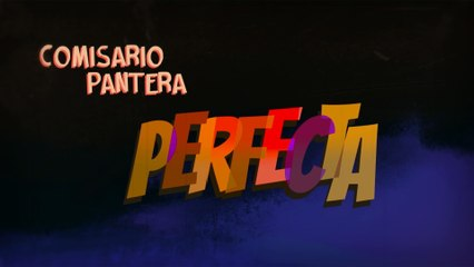 Comisario Pantera - Perfecta