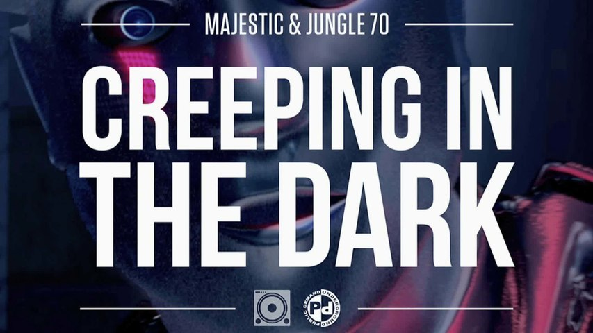 Majestic & Jungle 70 - Creeping In The Dark