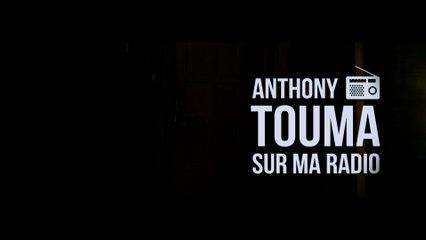 Anthony Touma - Sur ma radio