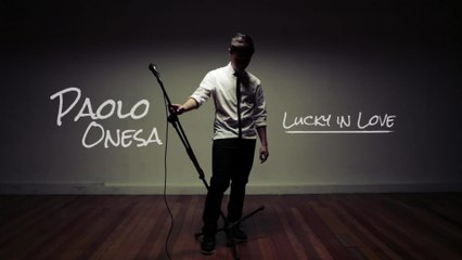 Paolo Onesa - Lucky In Love