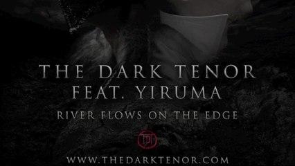 The Dark Tenor - River Flows On The Edge
