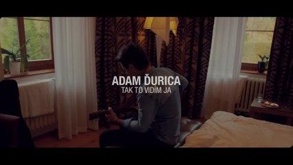 Adam Ďurica - Tak to vidím ja