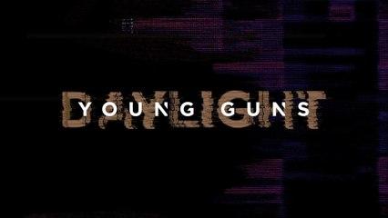 Young Guns - Daylight