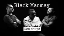 Black Marmay - Des coups - Clip officiel