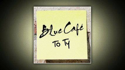 Blue Cafe - To Ty