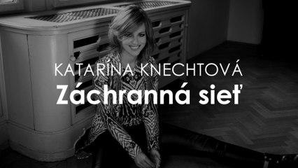 Katarina Knechtova - Zachranna siet