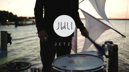 Juli - Jetzt