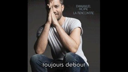 Emmanuel Moire - Toujours debout