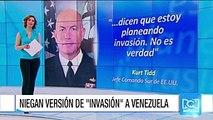 Jefe del Comando Sur negó que Estados Unidos tenga intenciones de invadir Venezuela