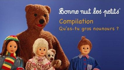 Bonne Nuit Les Petits - Compilation - Qu'As-Tu Gros Nounours ?