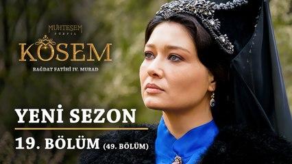 Muhteşem Yüzyıl Kösem - Yeni Sezon 19.Bölüm (49.Bölüm)