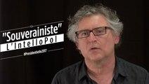 """L'IntelloPol #1 : """"Souverainiste"""" par Michel Onfray"""
