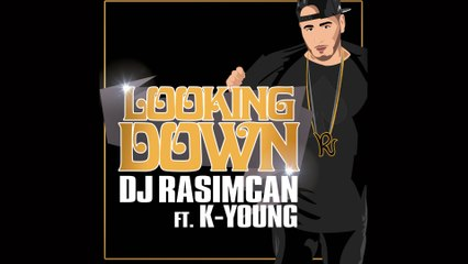 DJ Rasimcan - Looking Down