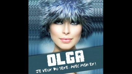 Olga - Je Veux Du Sexe Avec Mon Ex