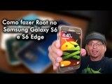 Como fazer root no samsung Galaxy S6, S6 Edge e S6 Edge Plus / QUALQUER VERSÃO DO ANDROID