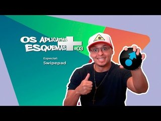 #03 - Os aplicativos + esquemas / Especial Swipepad