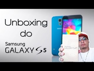 Unboxing do Samsung Galaxy S5.  (Em português)