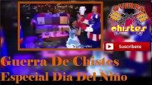 Guerra De Chistes 2017 Chuponcito - Especial Dia Del Niño Con Chuponcito