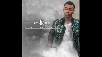 Kevin Ross - Long Song Away