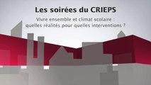 UPEC - Soirées 2016 du CRIEPS - 03 - Vivre ensemble et climat scolaire : quelles réalités pour quelles interventions ?
