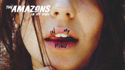 The Amazons - In My Mind