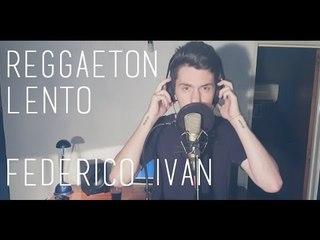 Federico Iván - Reggaeton Lento (CNCO)