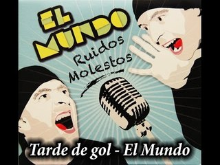 TARDE DE GOL - El Mundo