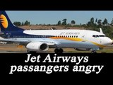 Jet Airways flight passengers unhappy with carrier's arrangements, Watch video | Oneindia News