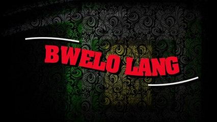 Edray Teodoro - Bwelo Lang