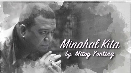 Mitoy Yonting - Minahal Kita
