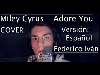 Miley Cyrus - Adore You (COVER SPANISH/ESPAÑOL)
