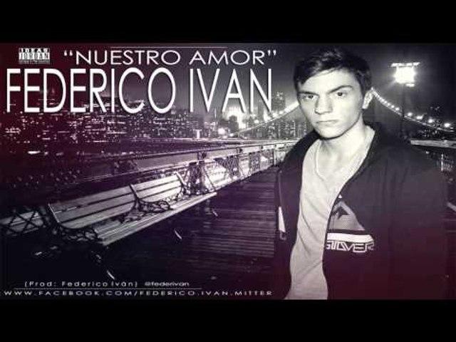 Federico Iván - Nuestro amor (Prod. Federico Iván)