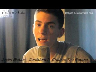 Justin Bieber - Confident ft. CTR (Cover ESPAÑOL by Federico Iván)