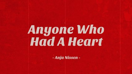 Anja Nissen - Anyone Who Had A Heart