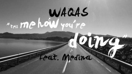 Waqas - Tell Me How You're Doing