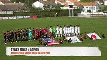 [RESUME] MATCH ETATS-UNIS / JAPON - JEUDI 13 AVRIL 2017 - Mondial Football Montaigu