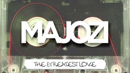 Majozi - The Greatest Love
