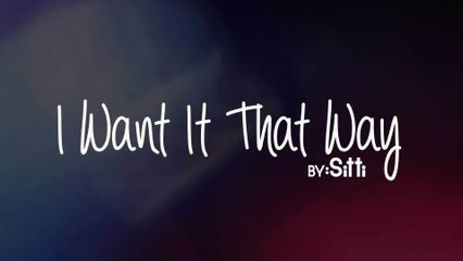 Sitti - I Want It That Way