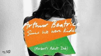 Arthur Beatrice - Since We Were Kids