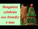 Christmas goes eco-friendly in Bengaluru, Watch video | Oneindia News