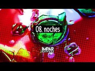 08- Noches - IMPAR (Después / 2016)