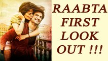 Raabta first look OUT, Sushant Singh and Kriti Sanon look very much in LOVE | FilmiBeat