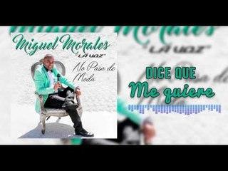 Dice Que Me Quiere - Miguel Morales I Mano De Obra ®