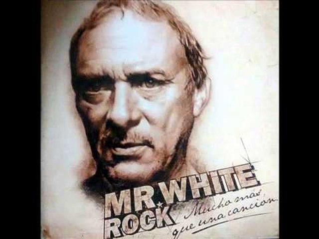MR. WHITE ROCK-MUCHO MÁS QUE UNA CANCIÓN-(FULL ALBUM)