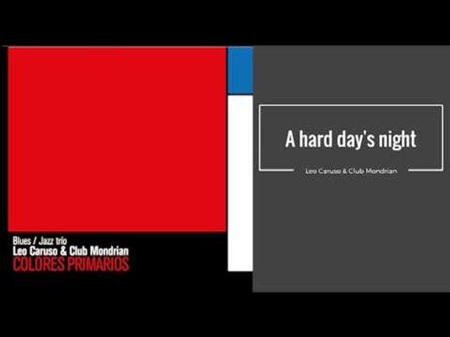 A hard day's night. Leo Caruso & Club Mondrian CD COLORES PRIMARIOS