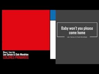 Baby won't you please come home. Leo Caruso & Club Mondrian CD COLORES PRIMARIOS