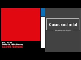 Blue and sentimental. Leo Caruso & Club Mondrian CD COLORES PRIMARIOS