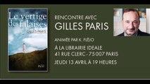 Rencontre animée avec Gilles Paris, à la librairie idéale(Paris 7è), pour son roman : le vertige des falaises (Plon)